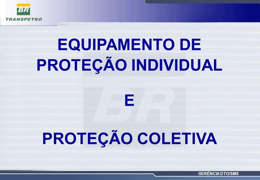 GERÊNCIA DTO/SMS EQUIPAMENTO DE PROTEÇÃO INDIVIDUAL E PROTEÇÃO COLETIVA