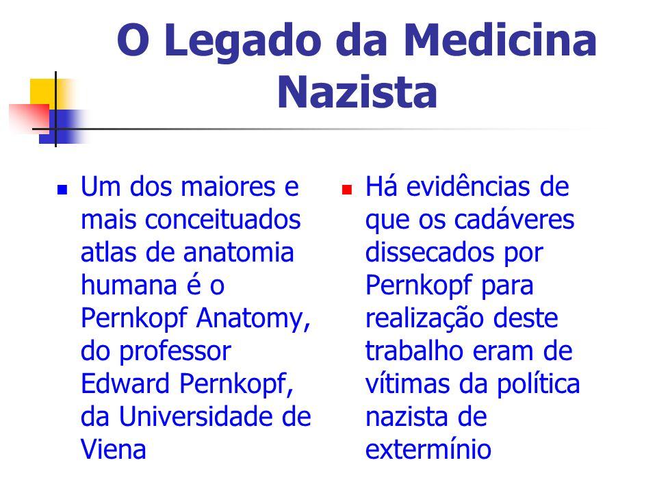 O Legado da Medicina Nazista Um dos maiores e mais conceituados atlas de anatomia humana é o Pernkopf Anatomy, do professor Edward Pernkopf, da Univer