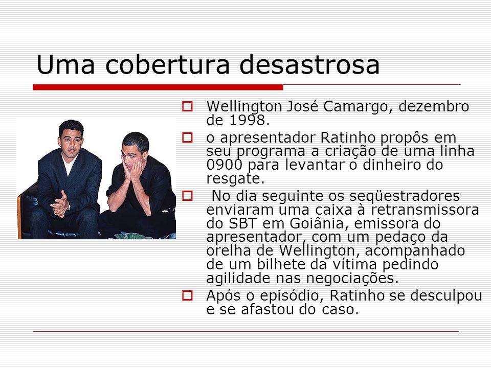 Uma cobertura desastrosa Wellington José Camargo, dezembro de 1998. o apresentador Ratinho propôs em seu programa a criação de uma linha 0900 para lev