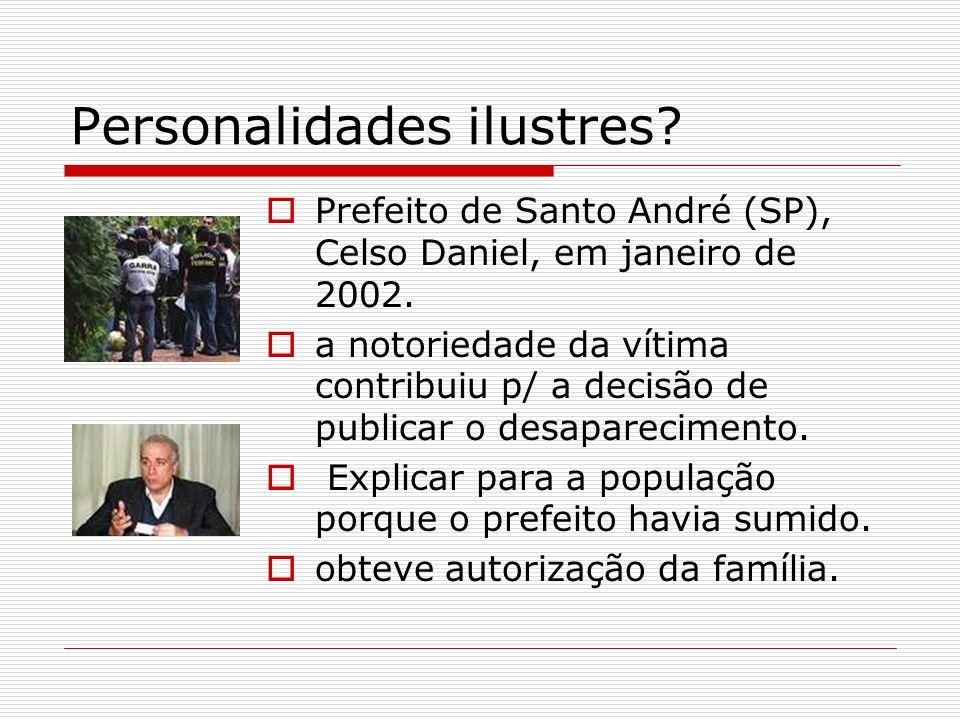 Personalidades ilustres? Prefeito de Santo André (SP), Celso Daniel, em janeiro de 2002. a notoriedade da vítima contribuiu p/ a decisão de publicar o