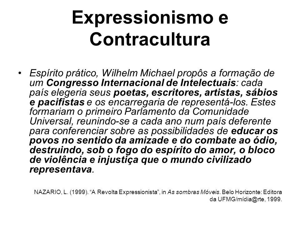 Expressionismo e Contracultura Espírito prático, Wilhelm Michael propôs a formação de um Congresso Internacional de Intelectuais: cada país elegeria s
