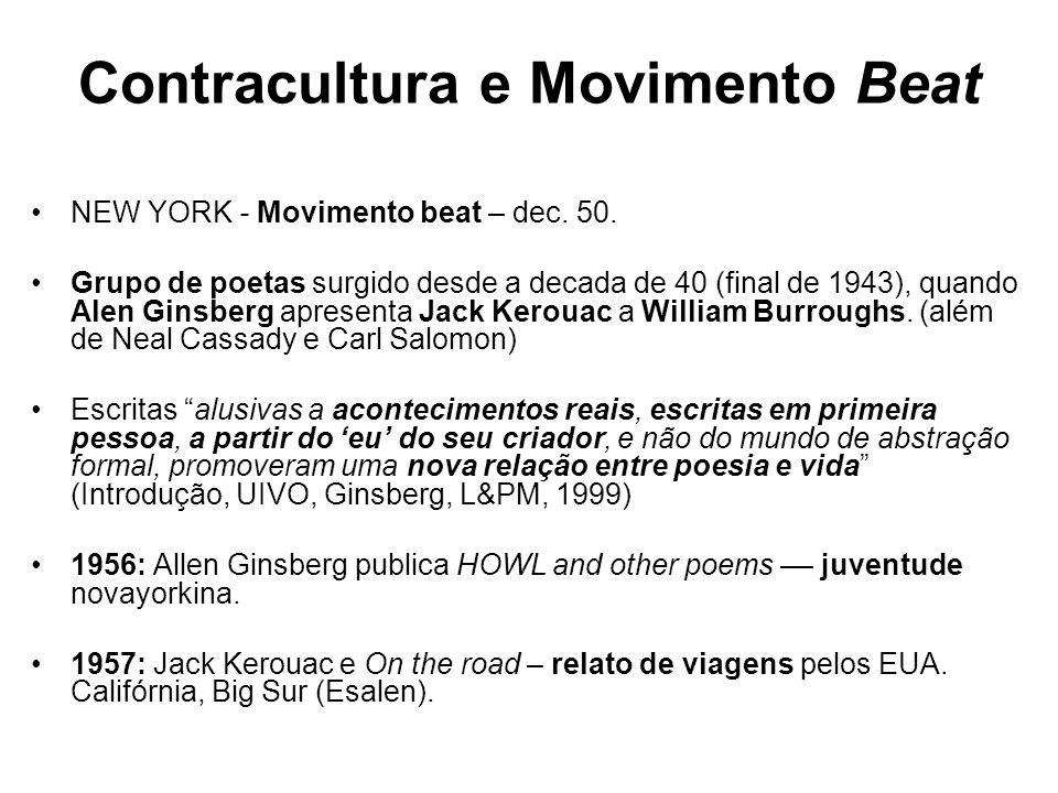 Contracultura e Movimento Beat NEW YORK - Movimento beat – dec. 50. Grupo de poetas surgido desde a decada de 40 (final de 1943), quando Alen Ginsberg