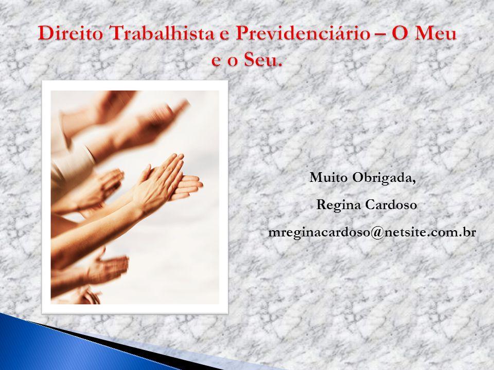 Muito Obrigada, Regina Cardoso mreginacardoso@netsite.com.br