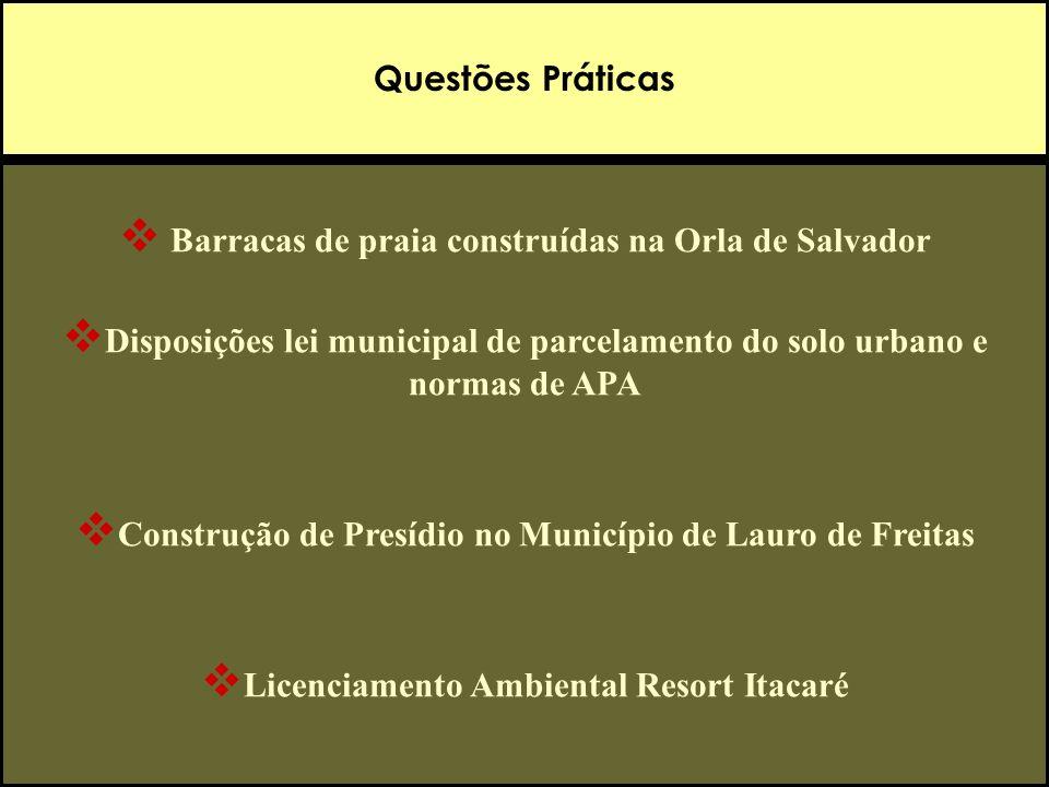 Questões Práticas Barracas de praia construídas na Orla de Salvador Disposições lei municipal de parcelamento do solo urbano e normas de APA Construçã