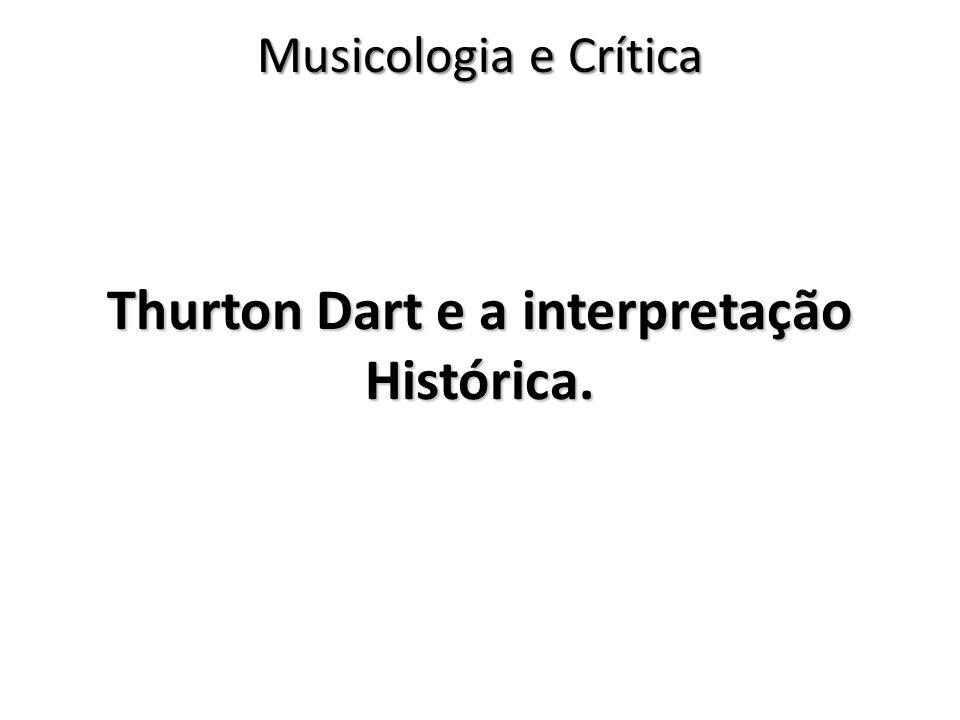 Thurton Dart e a interpretação Histórica. Musicologia e Crítica