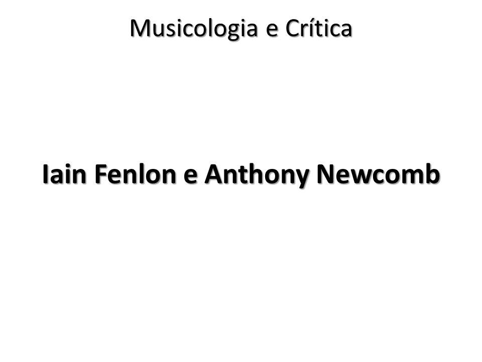Iain Fenlon e Anthony Newcomb Musicologia e Crítica