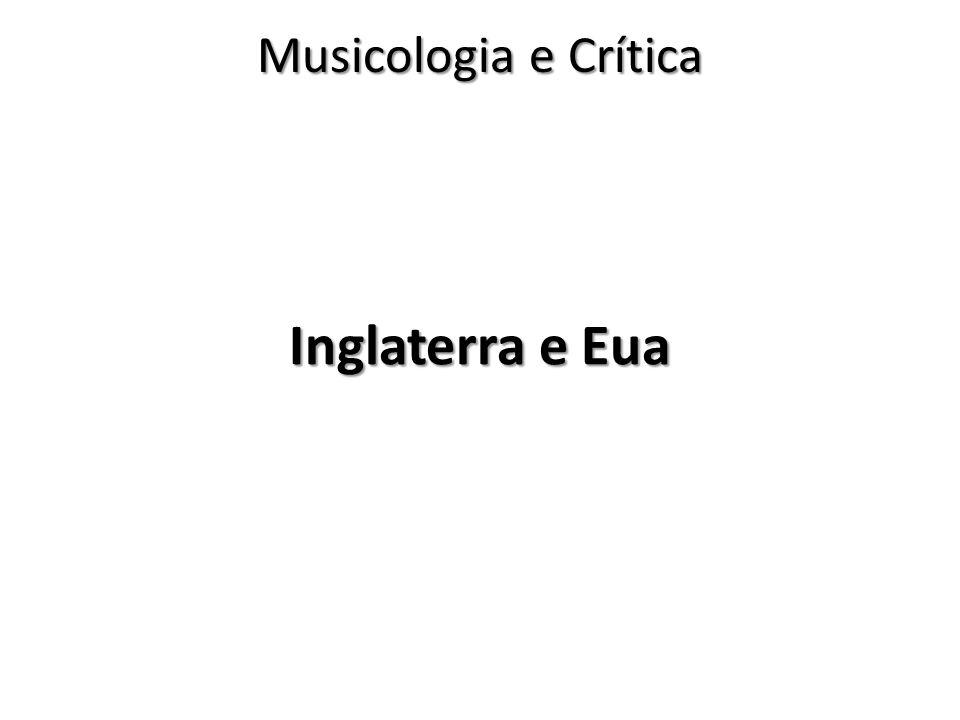 Inglaterra e Eua Musicologia e Crítica