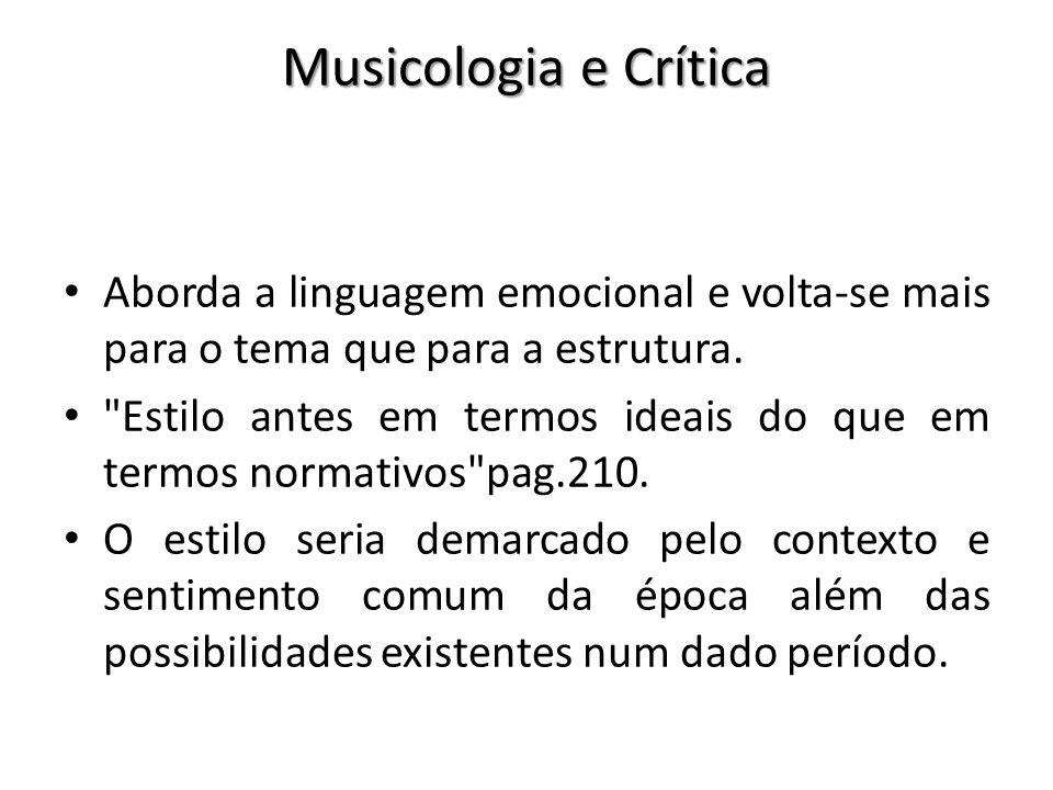 Musicologia e Crítica Aborda a linguagem emocional e volta-se mais para o tema que para a estrutura.
