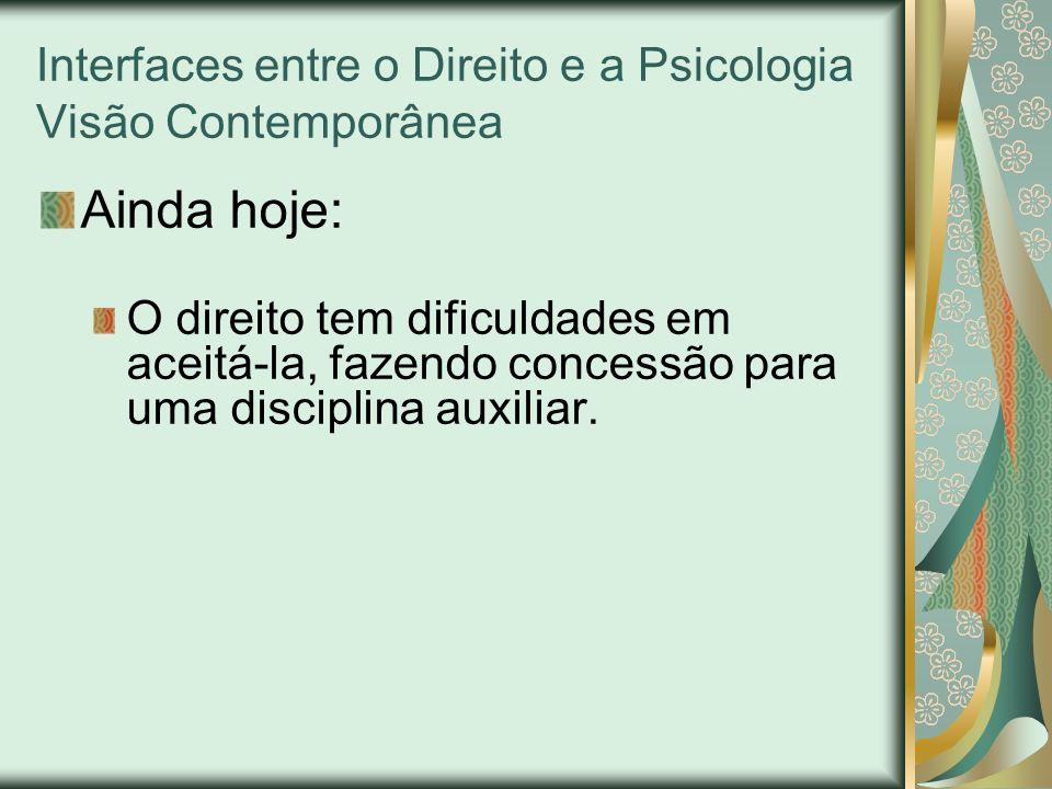 A Trajetória da Psicologia Jurídica Área emergente da ciência psicológica; Por quê as Instituições de Justiça constituem um campo propício à atuação do psicólogo.