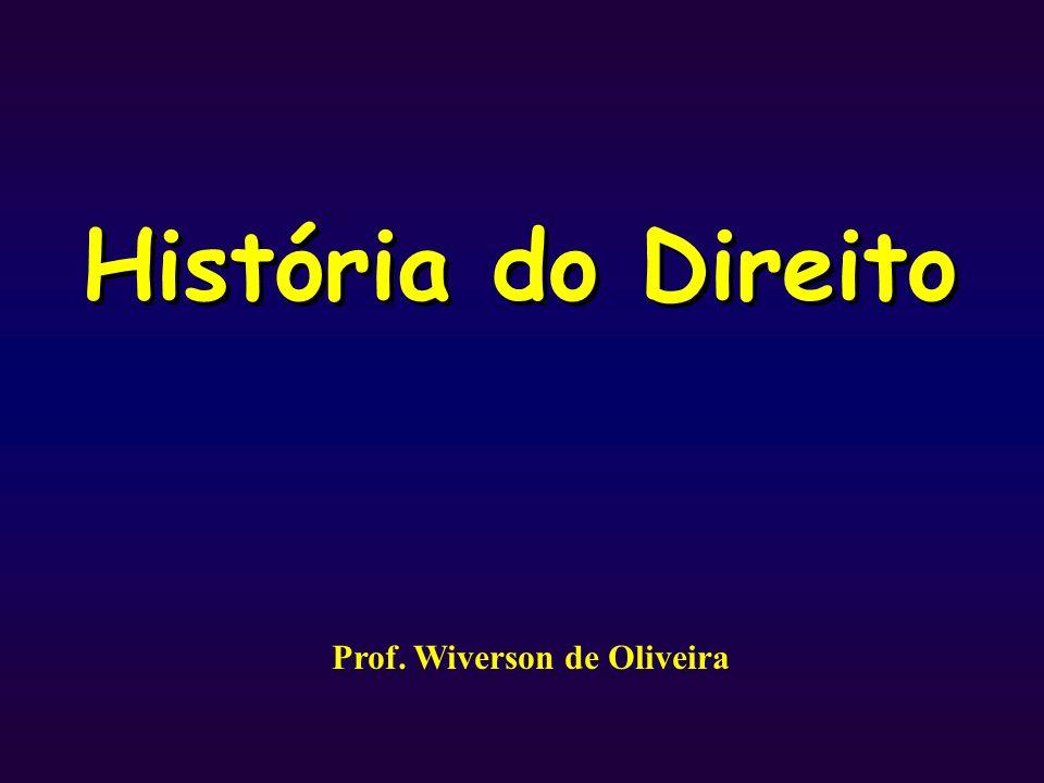 História do Direito Prof. Wiverson de Oliveira