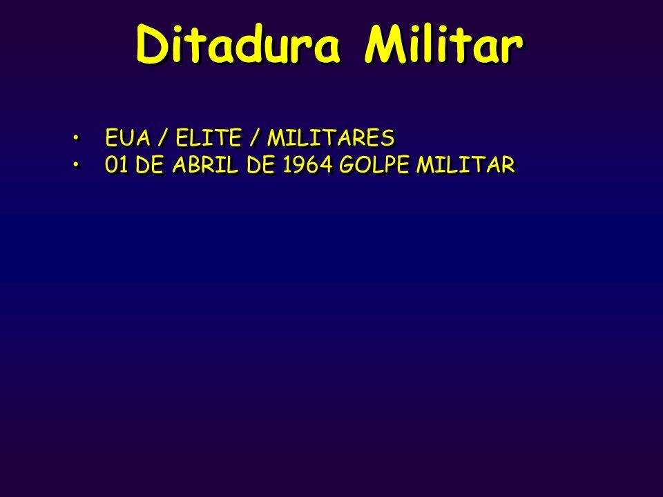 Ditadura Militar EUA / ELITE / MILITARES 01 DE ABRIL DE 1964 GOLPE MILITAR EUA / ELITE / MILITARES 01 DE ABRIL DE 1964 GOLPE MILITAR