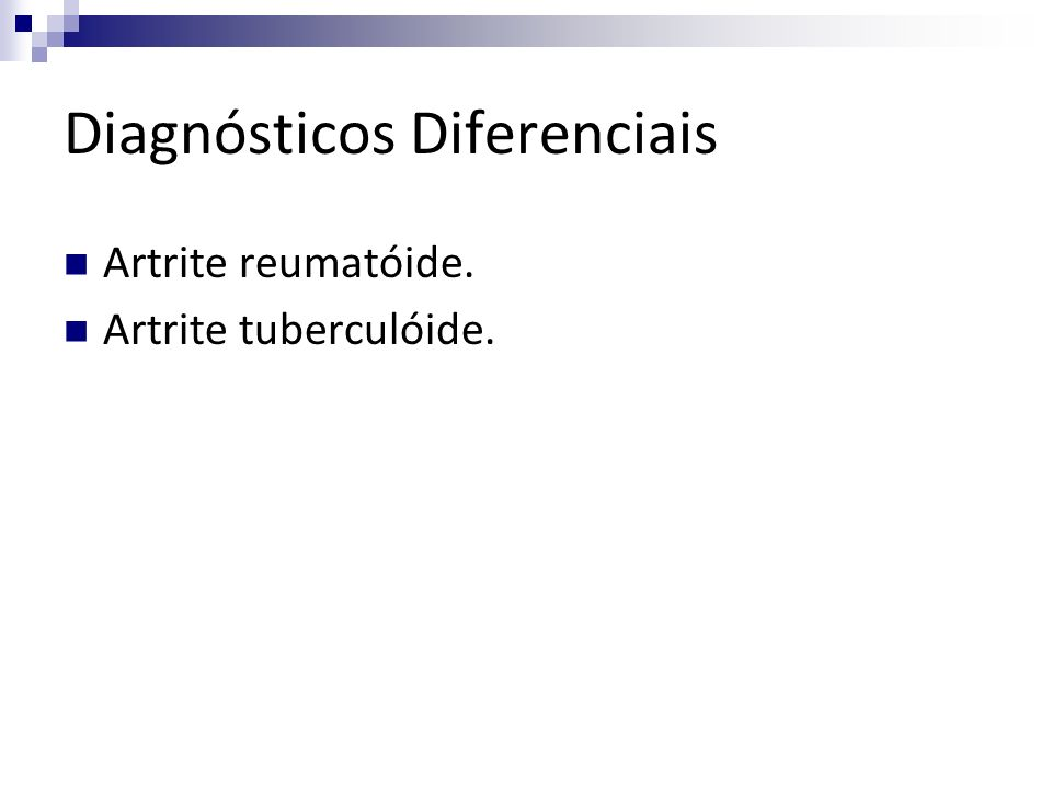 Diagnósticos Diferenciais Artrite reumatóide. Artrite tuberculóide.