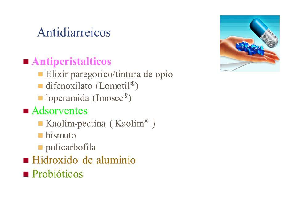 Antiperistalticos Elixir paregorico/tintura de opio difenoxilato (Lomotil ® ) loperamida (Imosec ® ) Adsorventes Kaolim-pectina ( Kaolim ® ) bismuto policarbofila Hidroxido de aluminio Probióticos Antidiarreicos