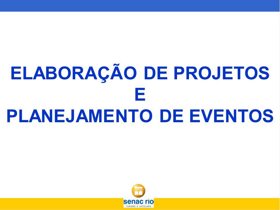 ELABORAÇÃO DE PROJETOS E PLANEJAMENTO DE EVENTOS
