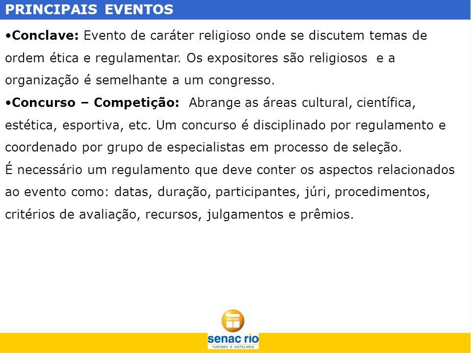 PRINCIPAIS EVENTOS Conclave: Evento de caráter religioso onde se discutem temas de ordem ética e regulamentar. Os expositores são religiosos e a organ