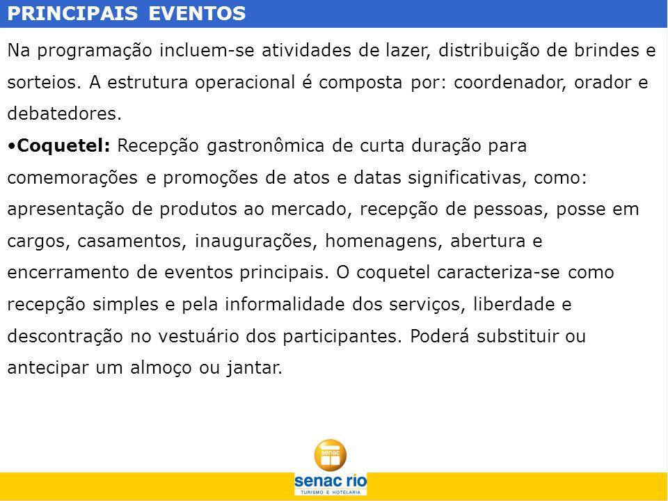 PRINCIPAIS EVENTOS Na programação incluem-se atividades de lazer, distribuição de brindes e sorteios. A estrutura operacional é composta por: coordena