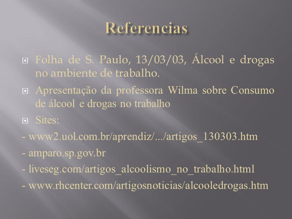 F olha de S. Paulo, 13/03/03, Álcool e drogas no ambiente de trabalho. Apresentação da professora Wilma sobre Consumo de álcool e drogas no trabalho S