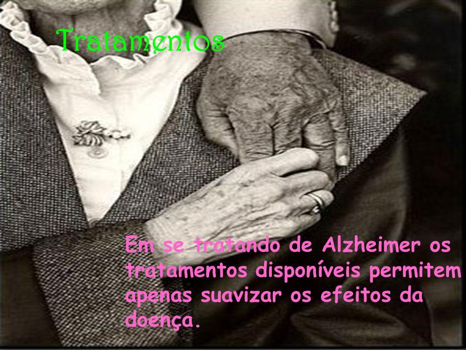 Tratamentos Em se tratando de Alzheimer os tratamentos disponíveis permitem apenas suavizar os efeitos da doença.