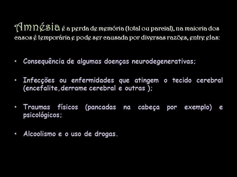 Amnésia é a perda de memória (total ou parcial), na maioria dos casos é temporária e pode ser causada por diversas razões, entre elas: Consequência de