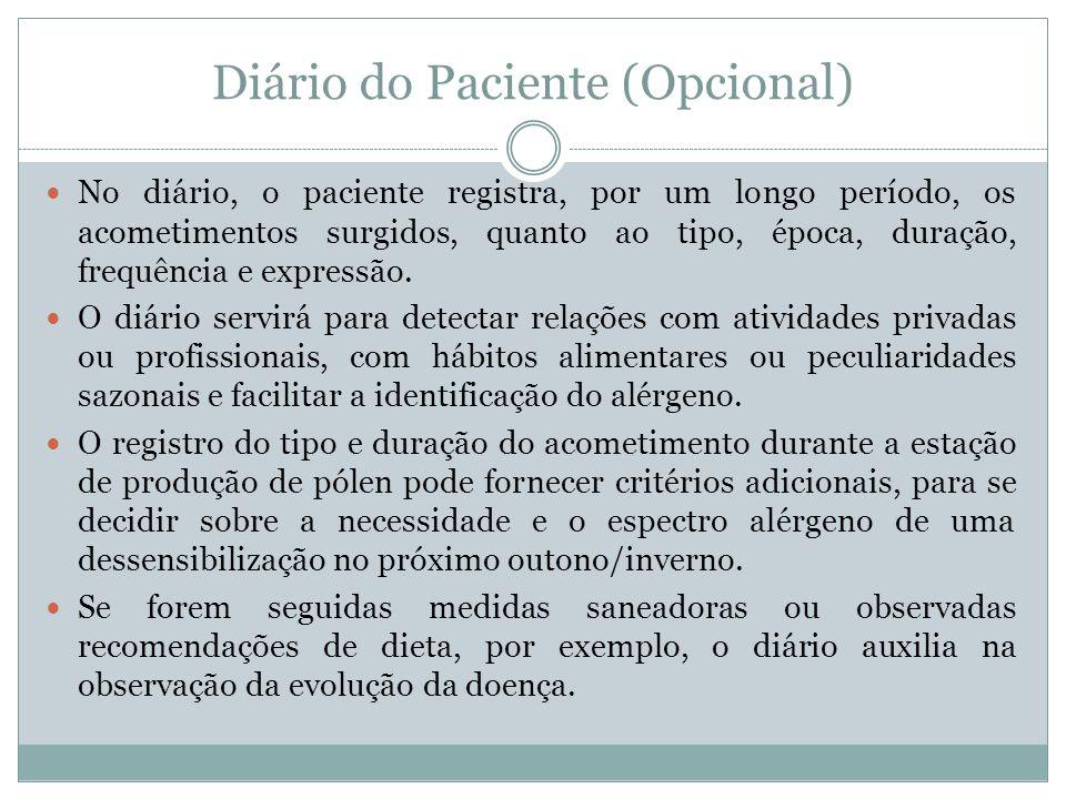 Diário do Paciente (Opcional) No diário, o paciente registra, por um longo período, os acometimentos surgidos, quanto ao tipo, época, duração, frequên
