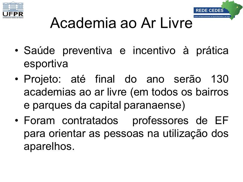 Academia ao Ar Livre Saúde preventiva e incentivo à prática esportiva Projeto: até final do ano serão 130 academias ao ar livre (em todos os bairros e