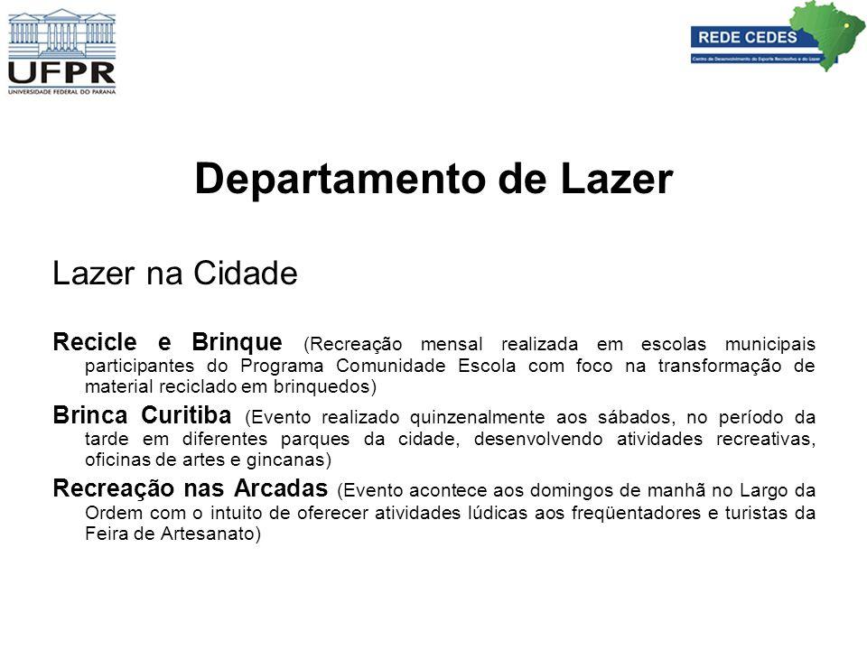 Departamento de Lazer Lazer na Cidade Recicle e Brinque (Recreação mensal realizada em escolas municipais participantes do Programa Comunidade Escola