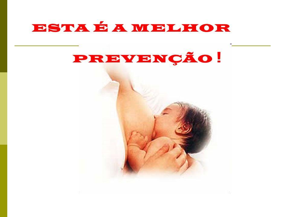 ESTA É A MELHOR PREVENÇÃO !
