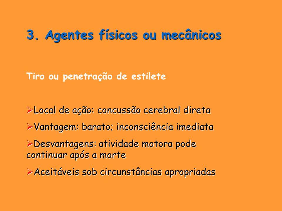 3. Agentes físicos ou mecânicos Tiro ou penetração de estilete Local de ação: concussão cerebral direta Local de ação: concussão cerebral direta Vanta