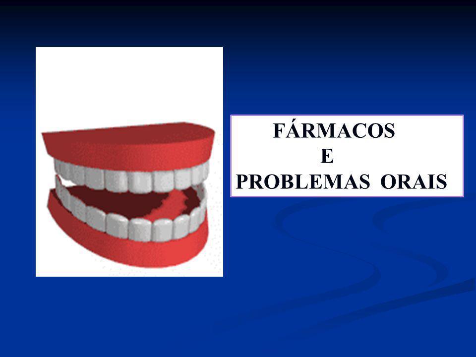 FÁRMACOS E PROBLEMAS ORAIS