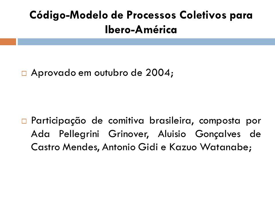 Código-Modelo de Processos Coletivos para Ibero-América Aprovado em outubro de 2004; Participação de comitiva brasileira, composta por Ada Pellegrini