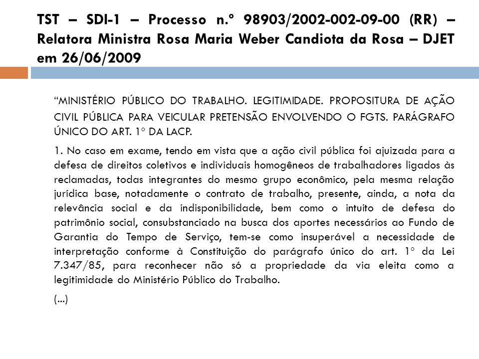 TST – SDI-1 – Processo n.º 98903/2002-002-09-00 (RR) – Relatora Ministra Rosa Maria Weber Candiota da Rosa – DJET em 26/06/2009 MINISTÉRIO PÚBLICO DO