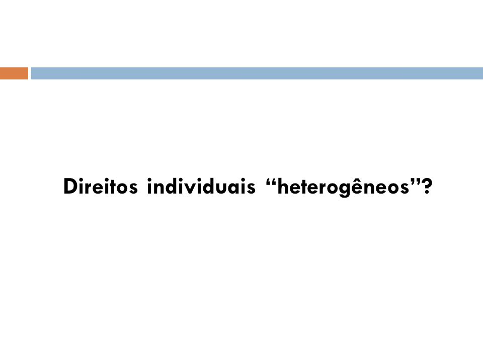 Direitos individuais heterogêneos?
