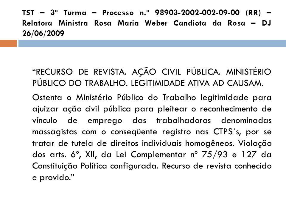 TST – 3ª Turma – Processo n.º 98903-2002-002-09-00 (RR) – Relatora Ministra Rosa Maria Weber Candiota da Rosa – DJ 26/06/2009 RECURSO DE REVISTA. AÇÃO