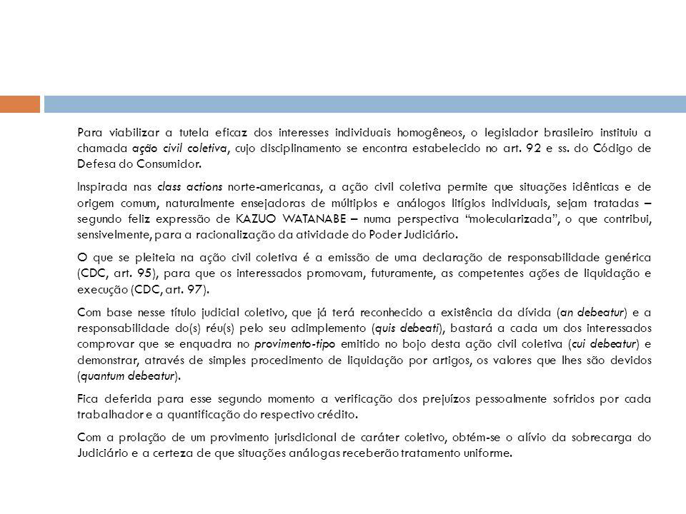 Para viabilizar a tutela eficaz dos interesses individuais homogêneos, o legislador brasileiro instituiu a chamada ação civil coletiva, cujo disciplin