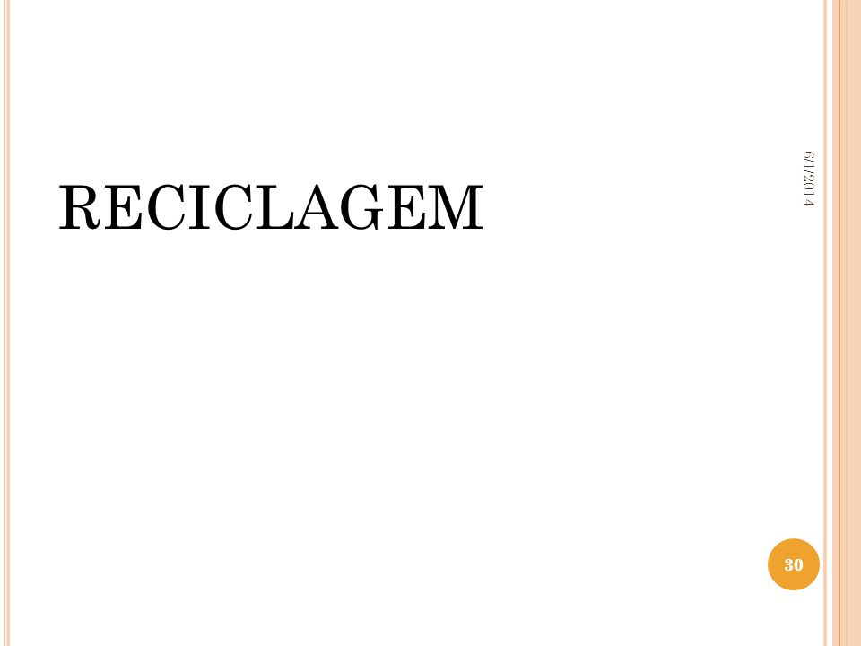 30 6/1/2014 30 RECICLAGEM