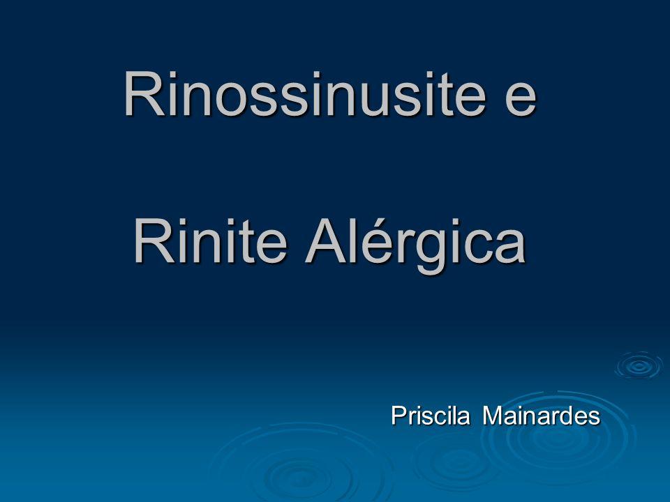 Rinossinusite e Rinite Alérgica Priscila Mainardes