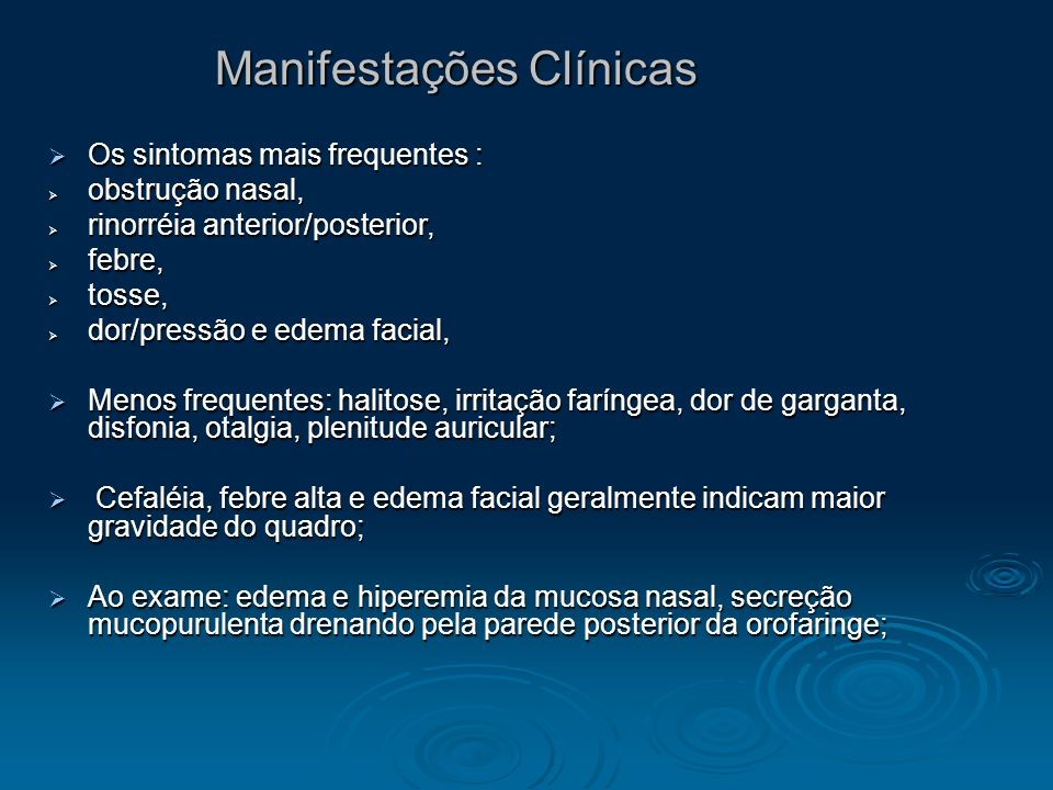 Manifestações Clínicas Os sintomas mais frequentes : Os sintomas mais frequentes : obstrução nasal, obstrução nasal, rinorréia anterior/posterior, rin