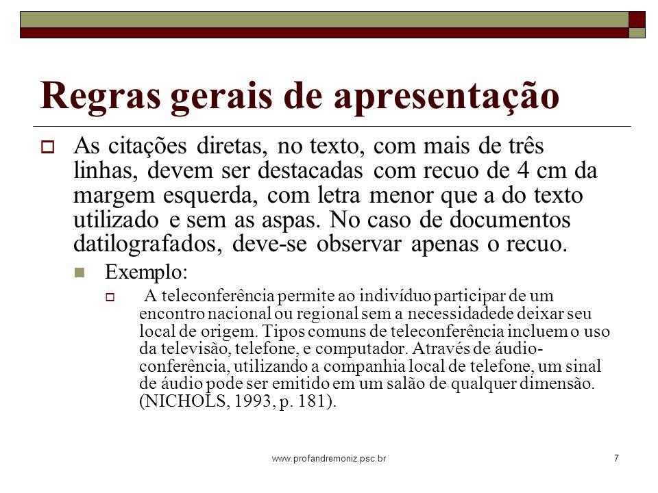 www.profandremoniz.psc.br7 As citações diretas, no texto, com mais de três linhas, devem ser destacadas com recuo de 4 cm da margem esquerda, com letr