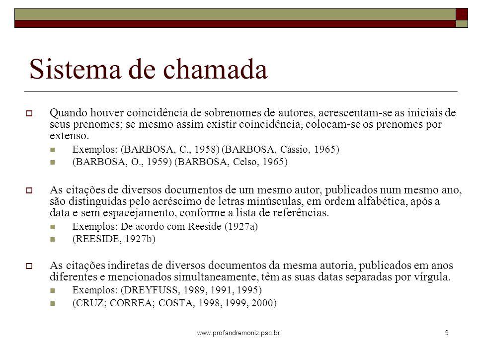 www.profandremoniz.psc.br9 Quando houver coincidência de sobrenomes de autores, acrescentam-se as iniciais de seus prenomes; se mesmo assim existir co