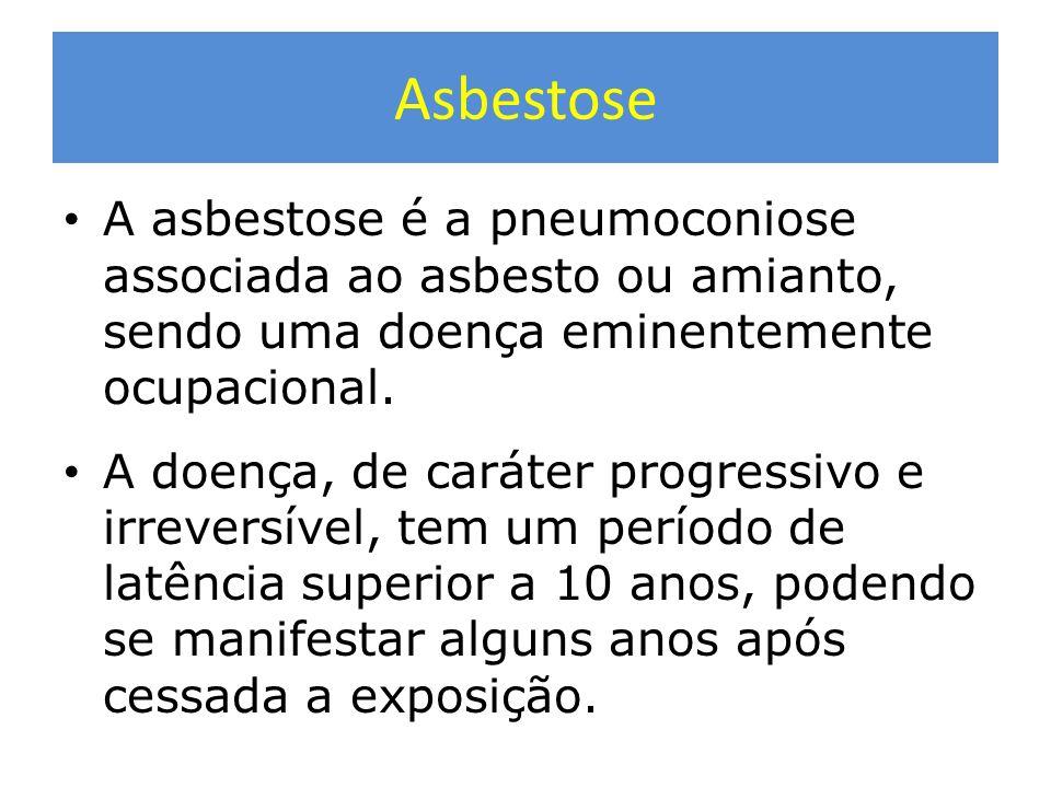 Asbestose A asbestose é a pneumoconiose associada ao asbesto ou amianto, sendo uma doença eminentemente ocupacional. A doença, de caráter progressivo