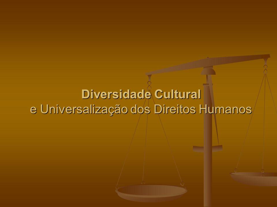 Diversidade Cultural e Universalização dos Direitos Humanos