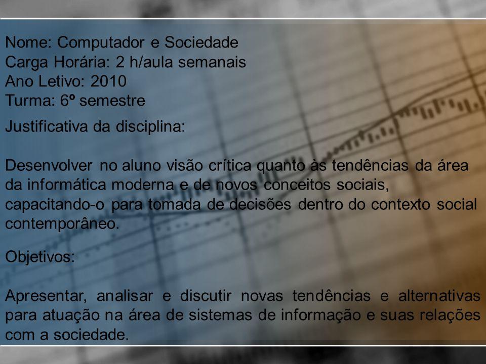 Metodologia: - Aulas expositivas, promovendo debates; -Estudos de casos individuais e em grupos; -Leitura de textos atuais com elaboração de resumos e debates dos temas apresentados.