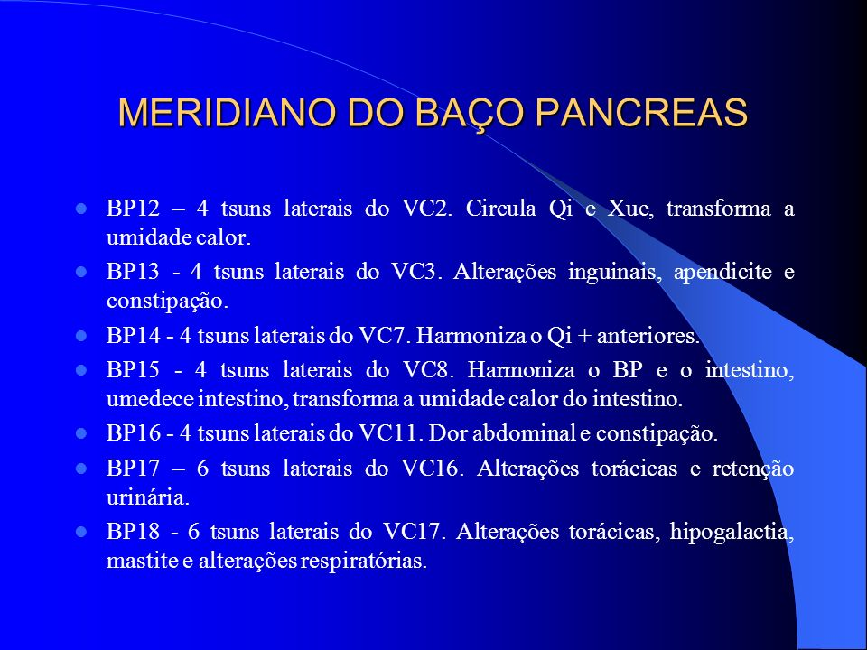MERIDIANO DO BAÇO PANCREAS BP19 - 6 tsuns laterais do VC18.