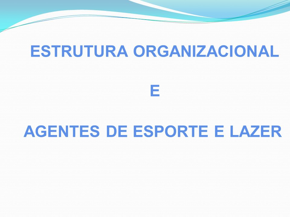 Estrutura organizacional de uma Secretaria de esporte e lazer (Mara Lúcia Cristan, 2002) BUROCRACIA