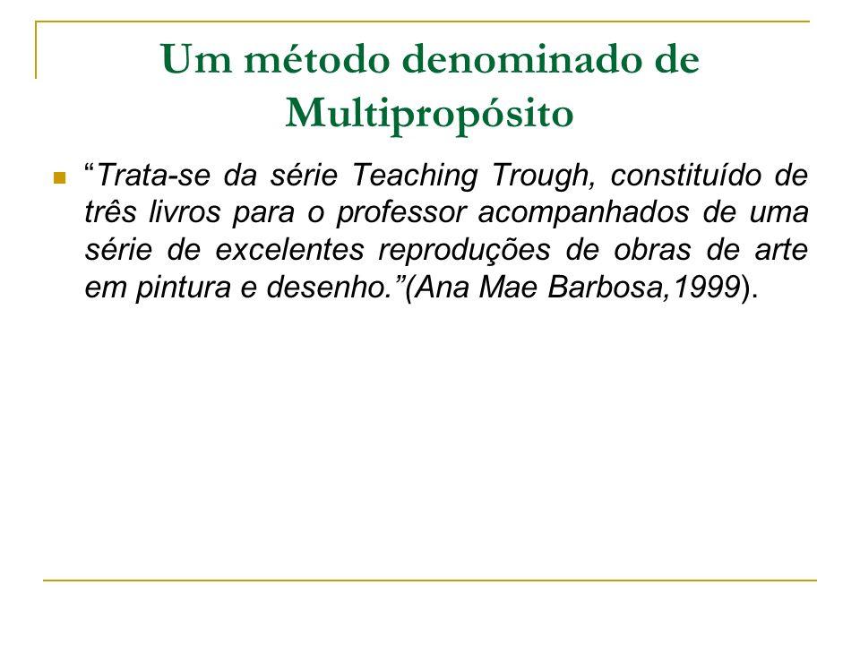 Um método denominado de Multipropósito Trata-se da série Teaching Trough, constituído de três livros para o professor acompanhados de uma série de exc