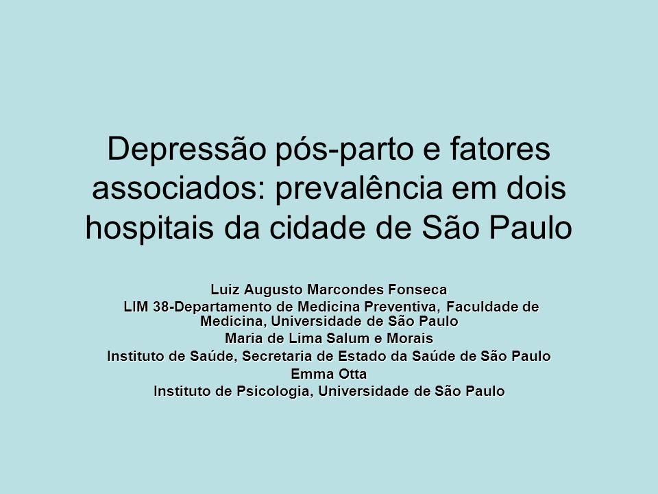 Depressão pós-parto e fatores associados: prevalência em dois hospitais da cidade de São Paulo Luiz Augusto Marcondes Fonseca LIM 38-Departamento de M