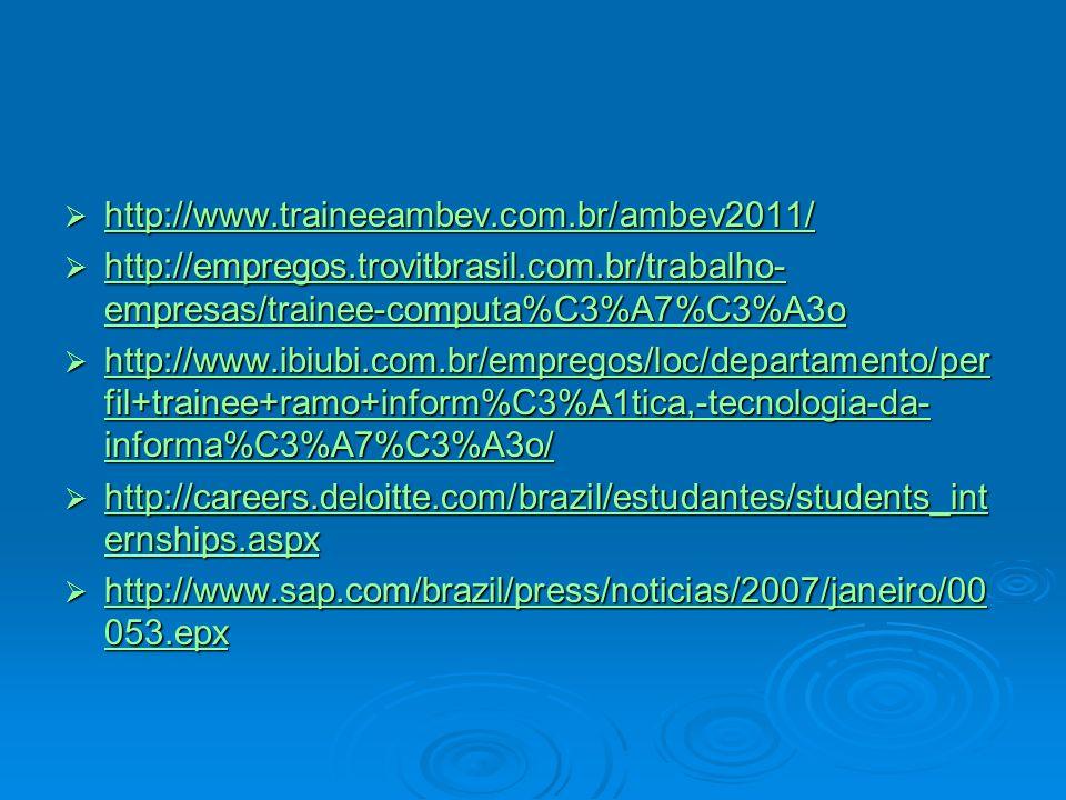 http://www.traineeambev.com.br/ambev2011/ http://www.traineeambev.com.br/ambev2011/ http://www.traineeambev.com.br/ambev2011/ http://empregos.trovitbr