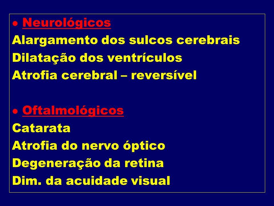 COMPLICAÇÕES l Metabólicas e hidroeletrolíticas Alcalose e acidose met. Hipocalcemia, hiponatremia, hipernatremia, hipomagnesemia, hiperfosfatemia, hi