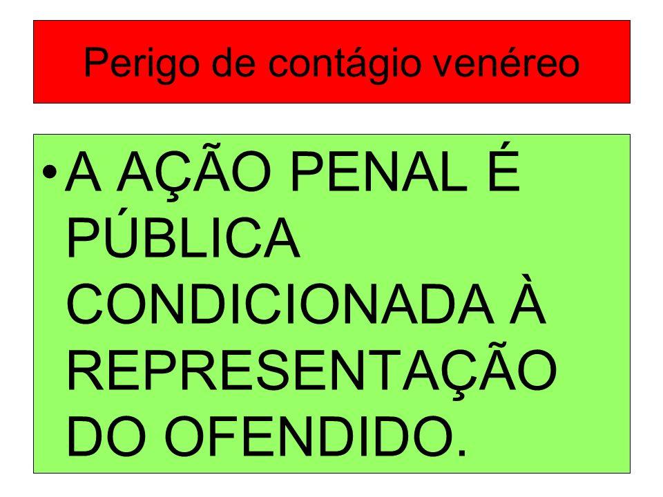 EXPOSIÇÃO OU ABANDONO DE RECÉM-NASCIDO A AÇÃO PENAL É PÚBLICA INCONDICIONADA.