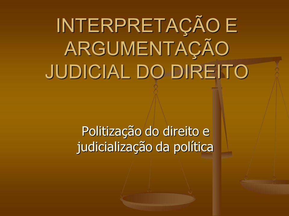 Separação entre política e direito Interpretar a Constituição necessita de elementos de ordem política.